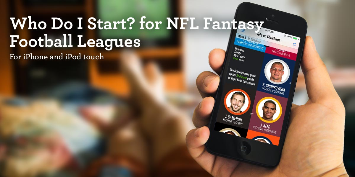 Who Do I Start? for NFL Fantasy Football Leagues iPhone app